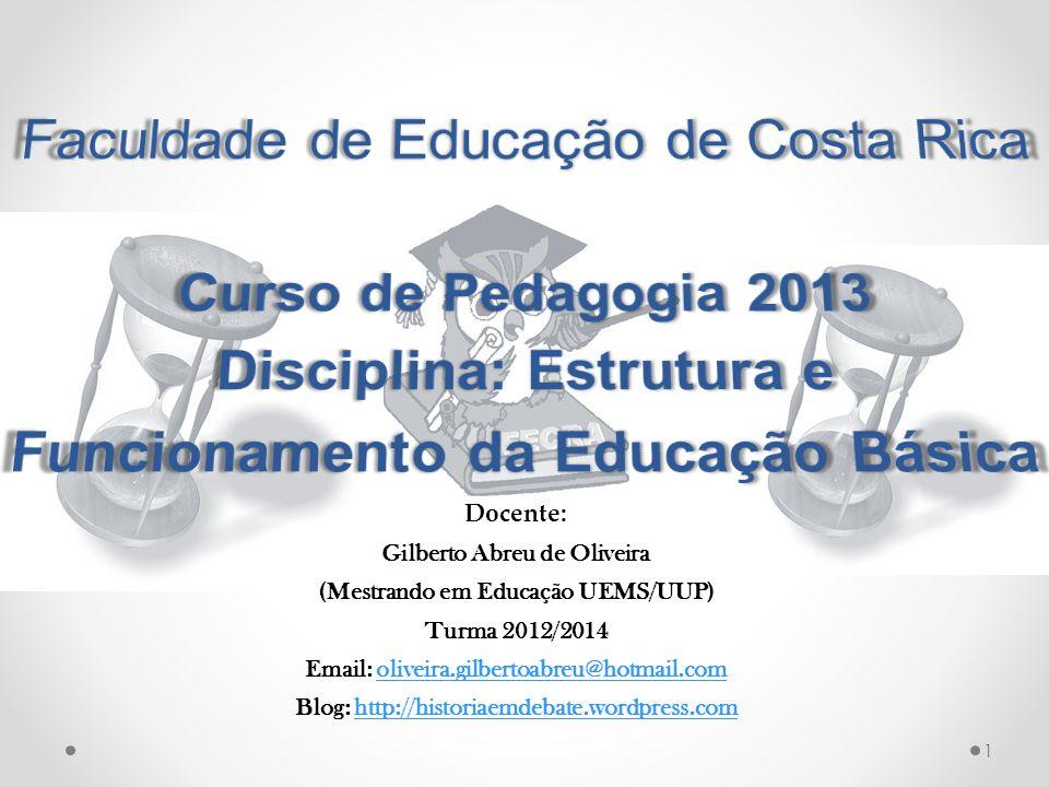 1 Docente: Gilberto Abreu de Oliveira (Mestrando em Educação UEMS/UUP) Turma 2012/2014 Email: oliveira.gilbertoabreu@hotmail.comoliveira.gilbertoabreu@hotmail.com Blog: http://historiaemdebate.wordpress.comhttp://historiaemdebate.wordpress.com