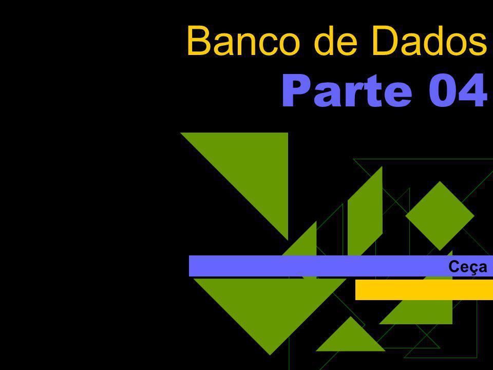 Banco de Dados Parte 04 Ceça