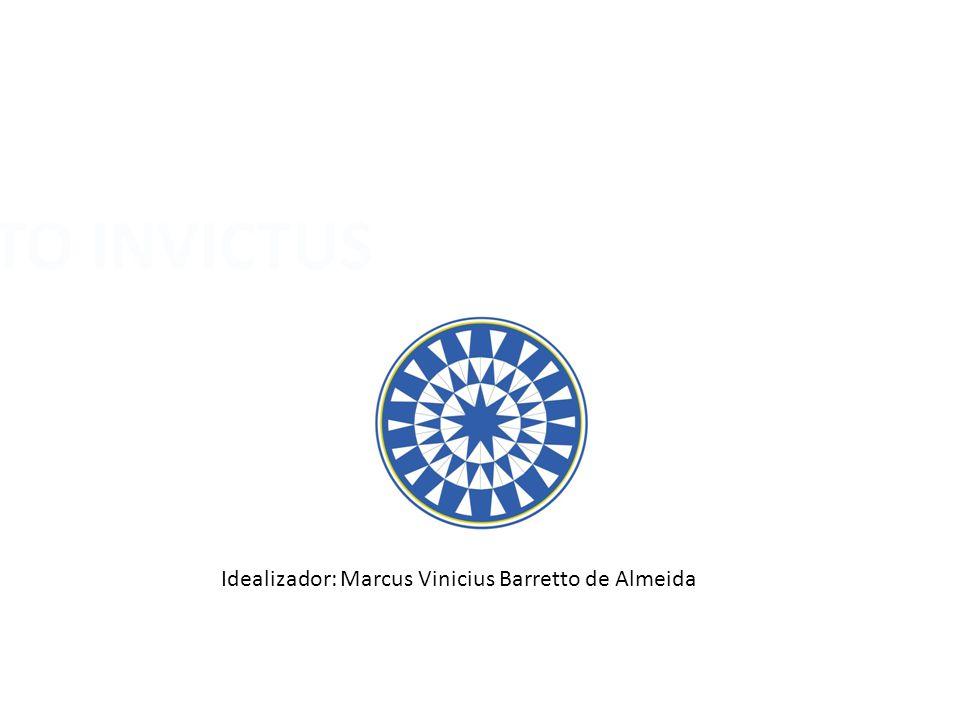 PROJETO INVICTUS Idealizador: Marcus Vinicius Barretto de Almeida