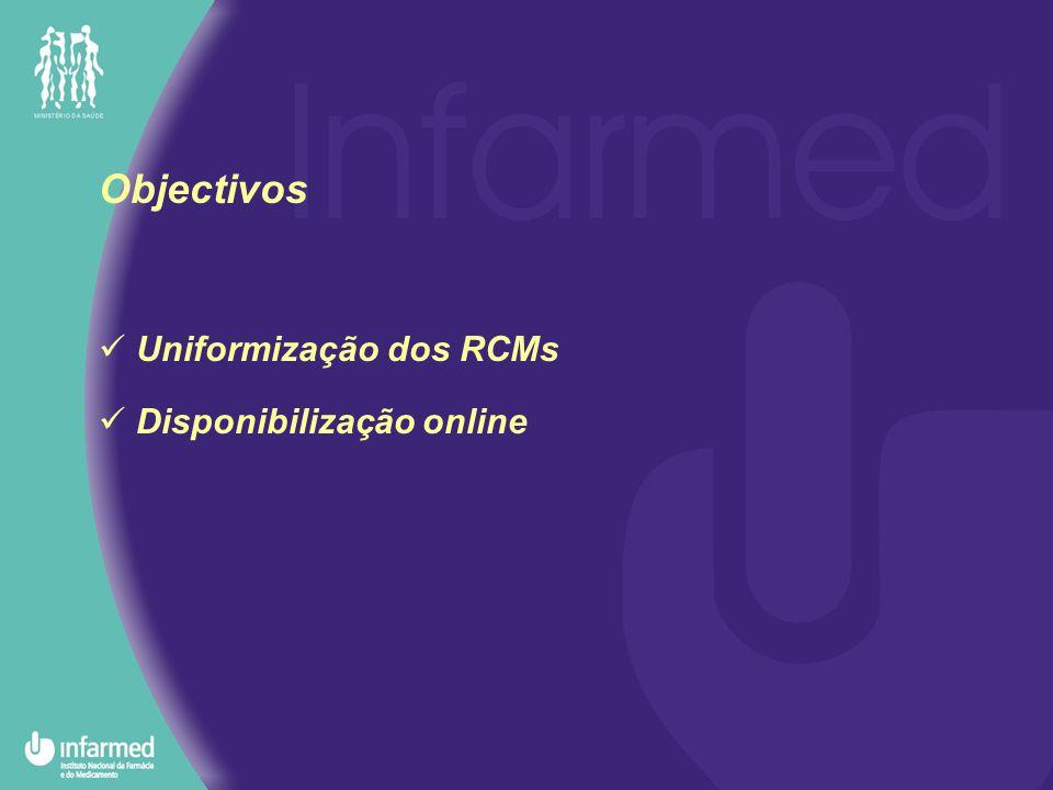 Objectivos Uniformização dos RCMs Disponibilização online