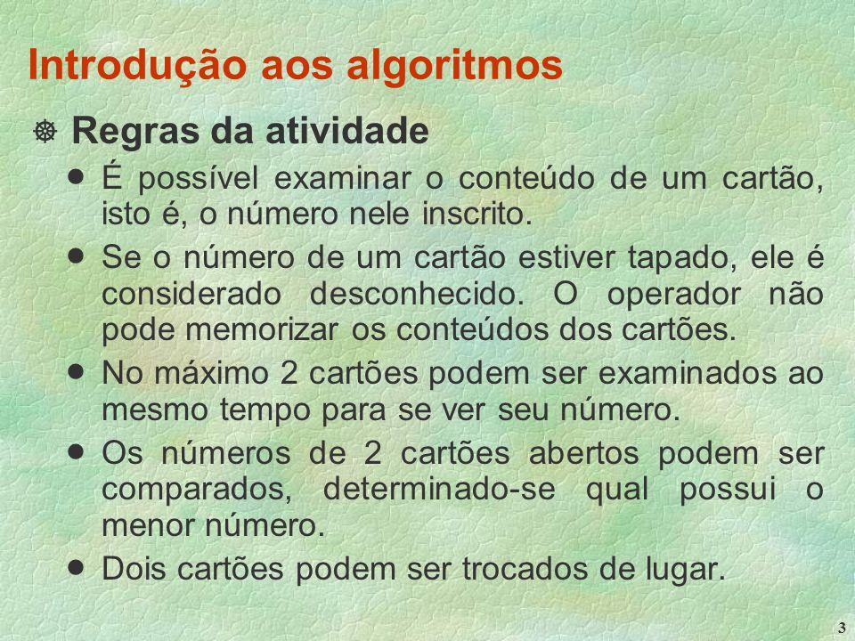 3 Introdução aos algoritmos  Regras da atividade  É possível examinar o conteúdo de um cartão, isto é, o número nele inscrito.