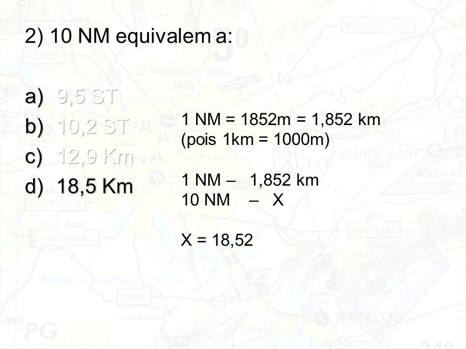 3) 200 metros equivalem a: a)65 FT b)600 FT c)656 FT d)700 FT