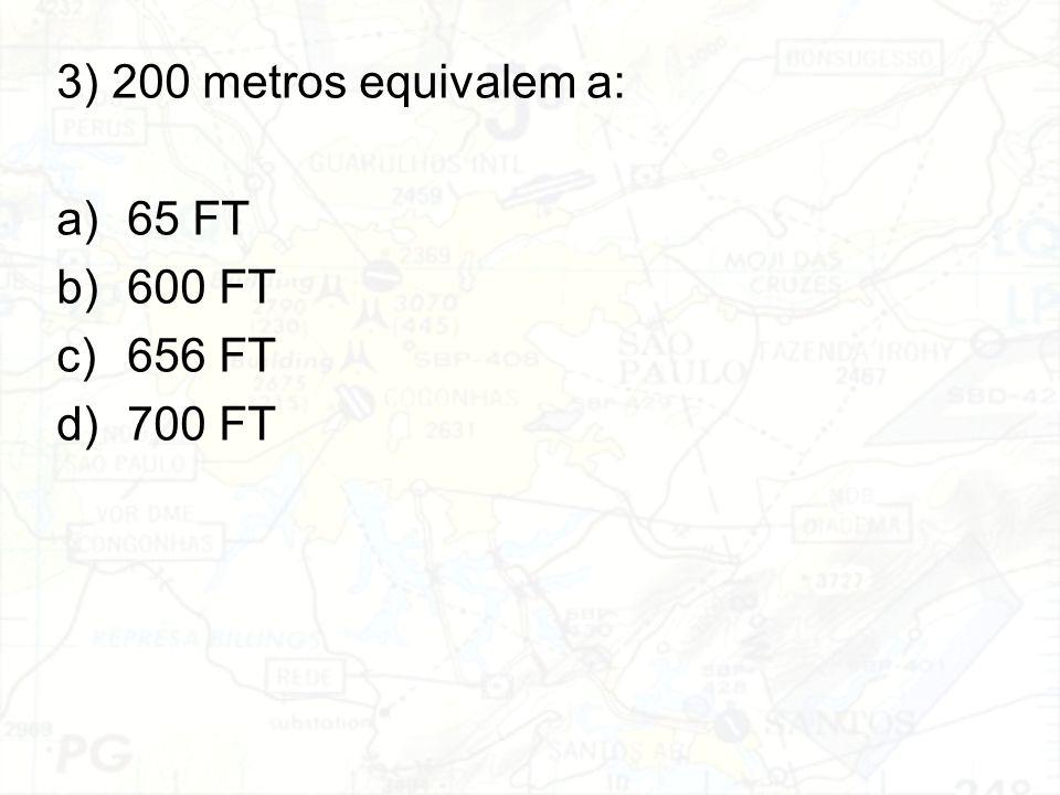 1 pé (FT) = 30,48 cm = 0,3048 m (pois 1 m = 100 cm) 1 FT–0,3048 m X–200 m X = 656,17