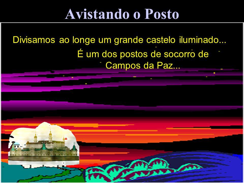 Avistando o Posto Divisamos ao longe um grande castelo iluminado... É um dos postos de socorro de Campos da Paz...