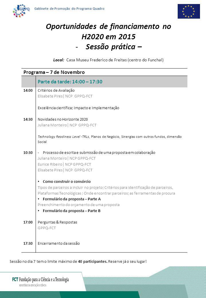 Gabinete de Promoção do Programa Quadro Programa – 7 de Novembro Parte da tarde: 14:00 – 17:30 14:00 Critérios de Avaliação Elisabete Pires| NCP GPPQ-