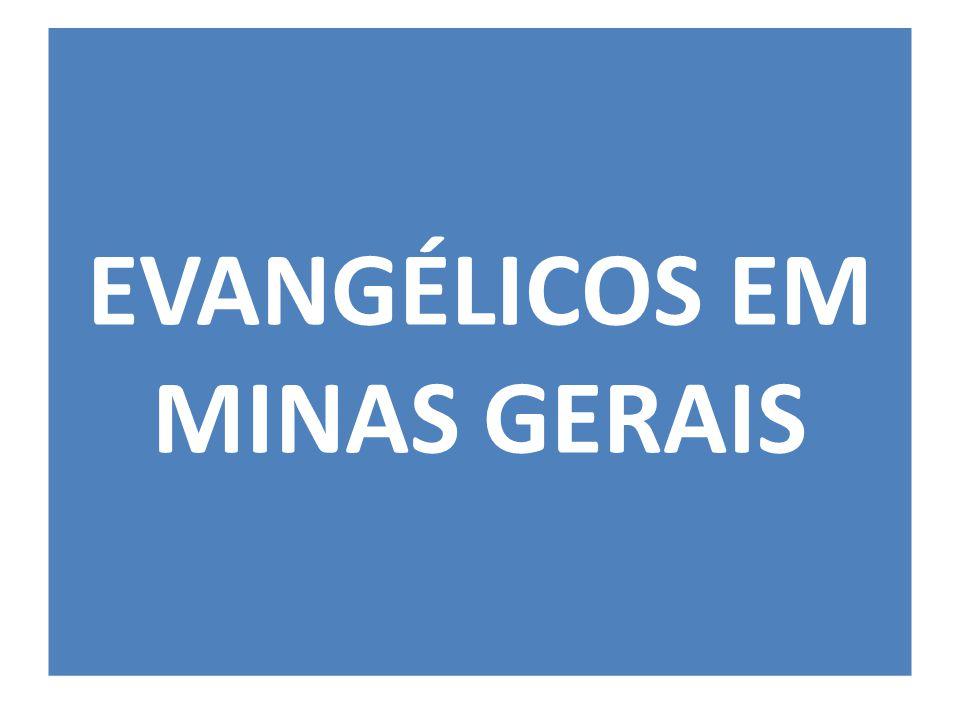 EVANGÉLICOS EM MINAS GERAIS