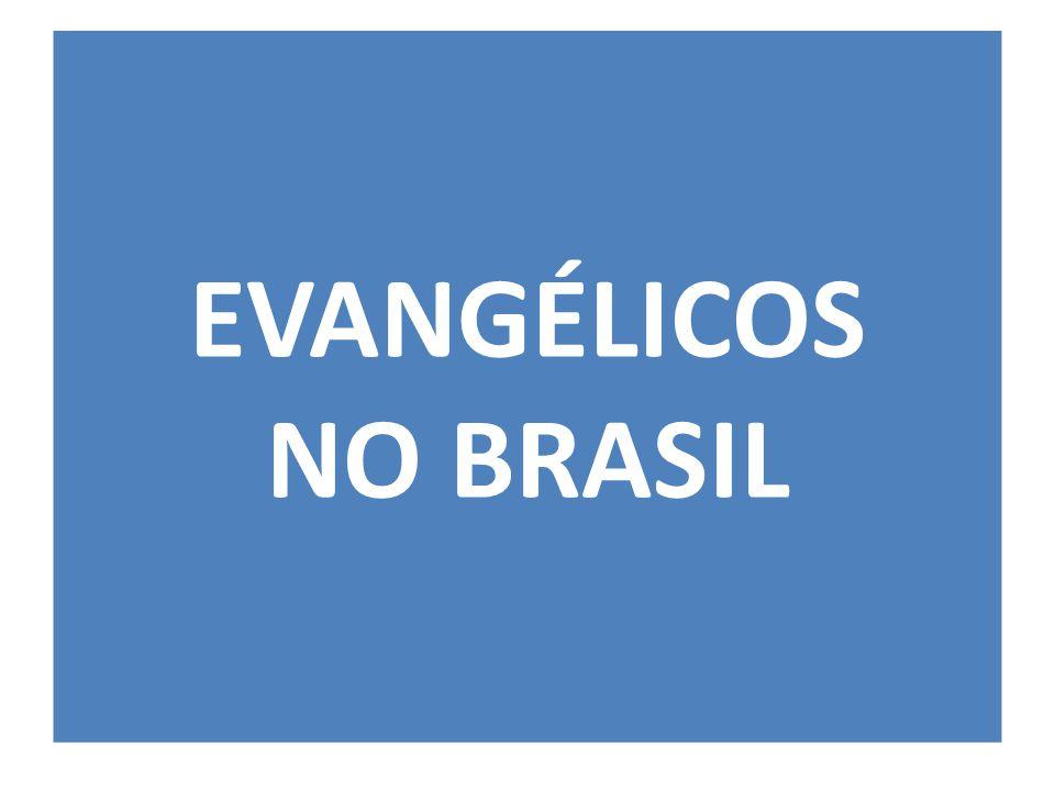 EVANGÉLICOS NO BRASIL