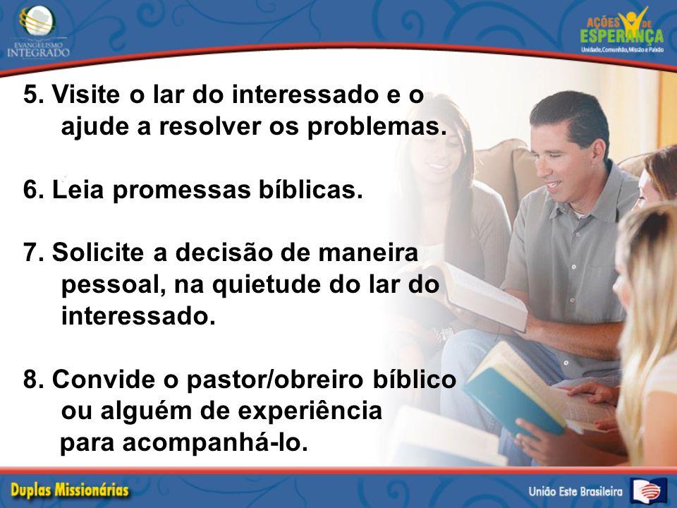 9.Se houver objeções, enfrente- as sem discutir, mas somente com a Palavra de Deus.