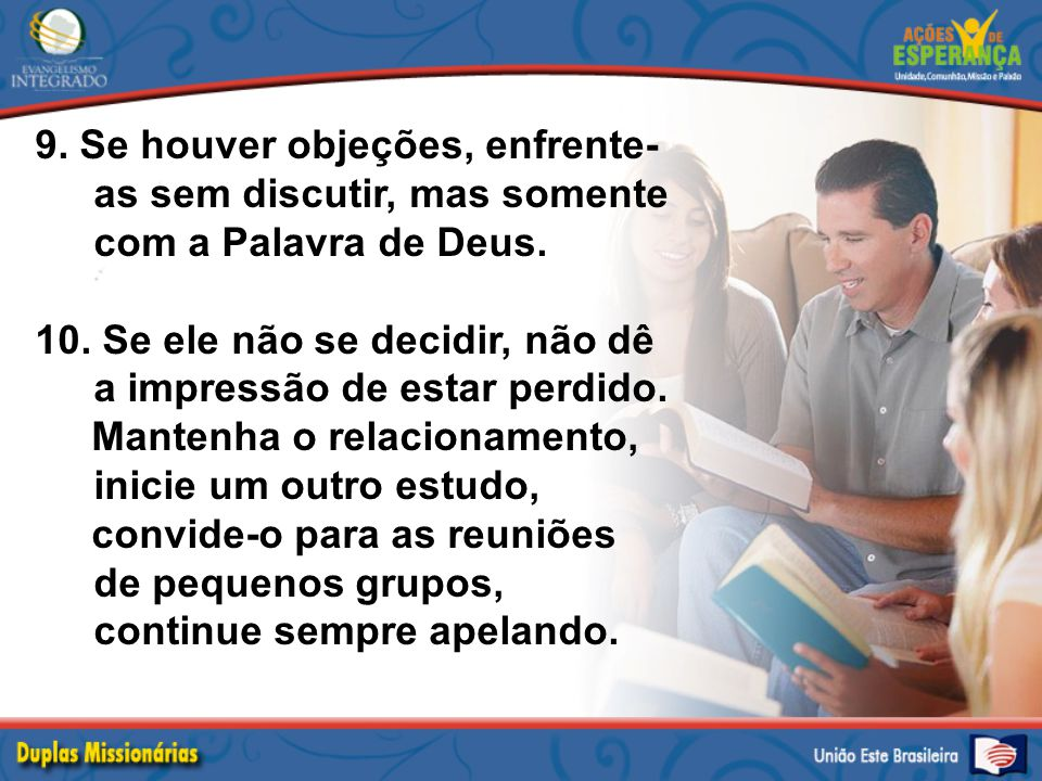 5.Acompanhe-o na Escola Missionária.6.