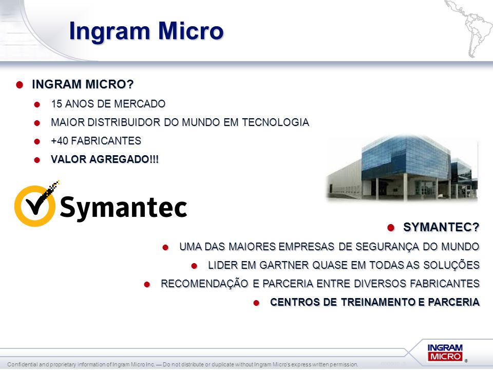 ® 000000_4 Confidential and proprietary information of Ingram Micro Inc.