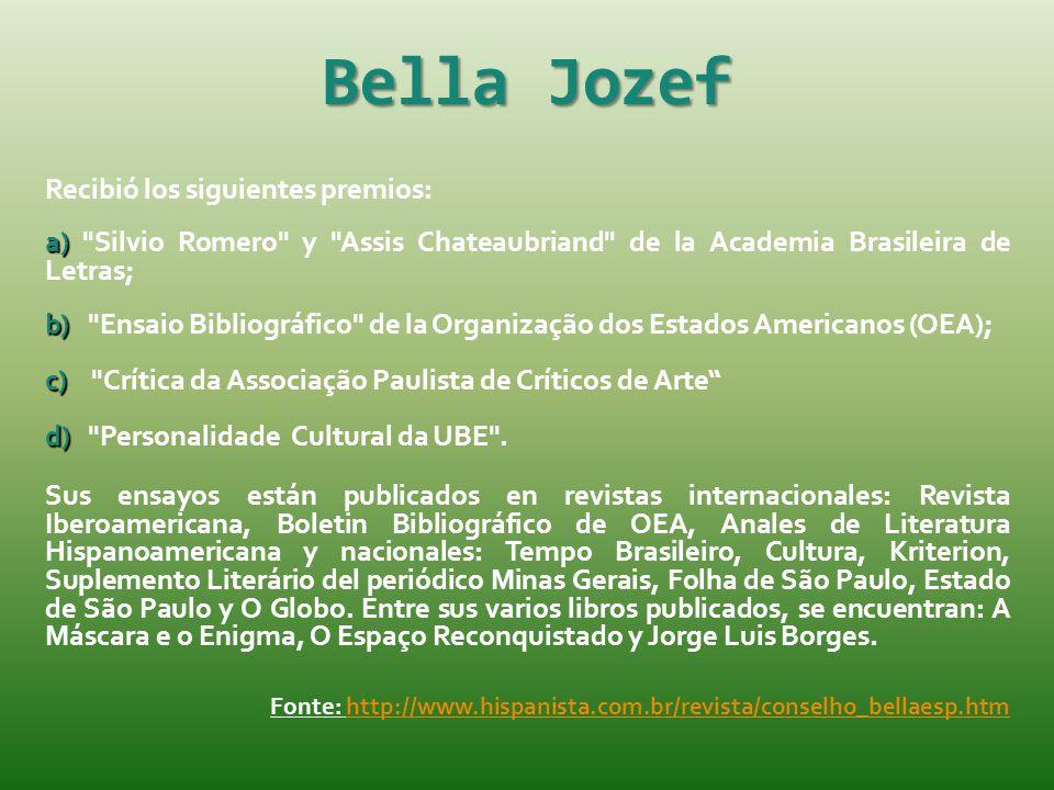 Bella Jozef Recibió los siguientes premios: a) a)