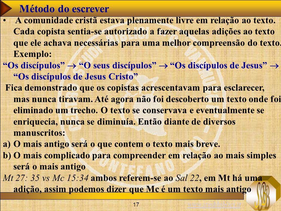 www.studibiblici.it 17 Método do escrever A comunidade cristã estava plenamente livre em relação ao texto.