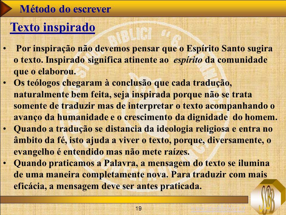 www.studibiblici.it 19 Texto inspirado Por inspiração não devemos pensar que o Espírito Santo sugira o texto. Inspirado significa atinente ao espírito