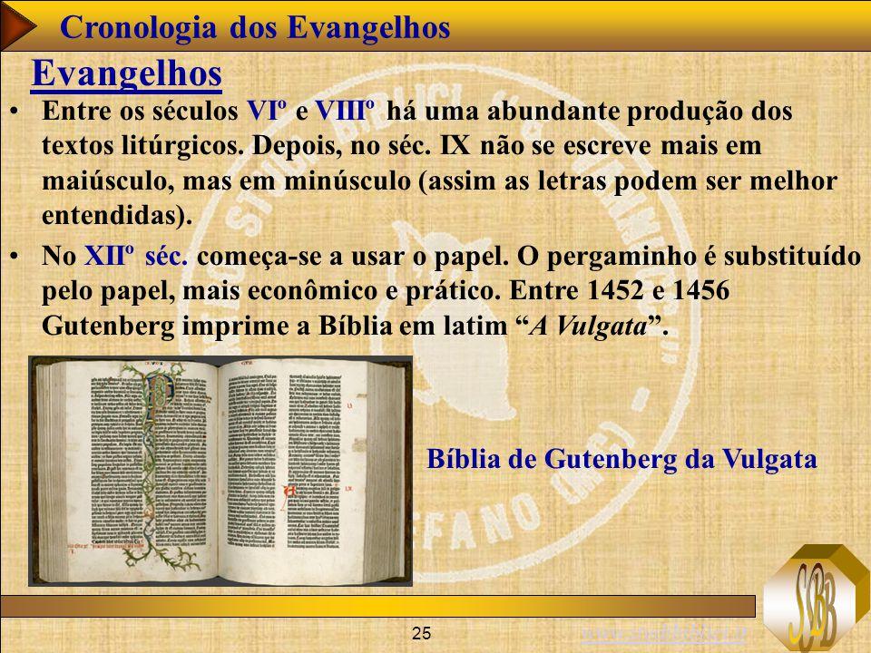 www.studibiblici.it 25 Cronologia dos Evangelhos Evangelhos No XIIº séc. começa-se a usar o papel. O pergaminho é substituído pelo papel, mais econômi