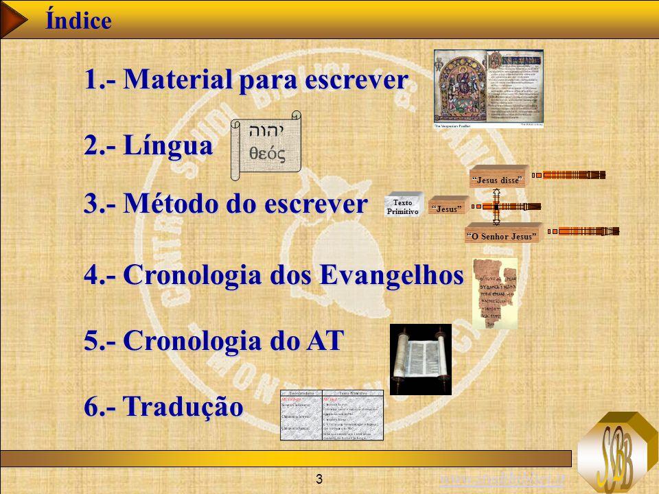 www.studibiblici.it 3 Índice 1.- Material para escrever 2.- Língua 3.- Método do escrever 4.- Cronologia dos Evangelhos 5.- Cronologia do AT 6.- Tradu