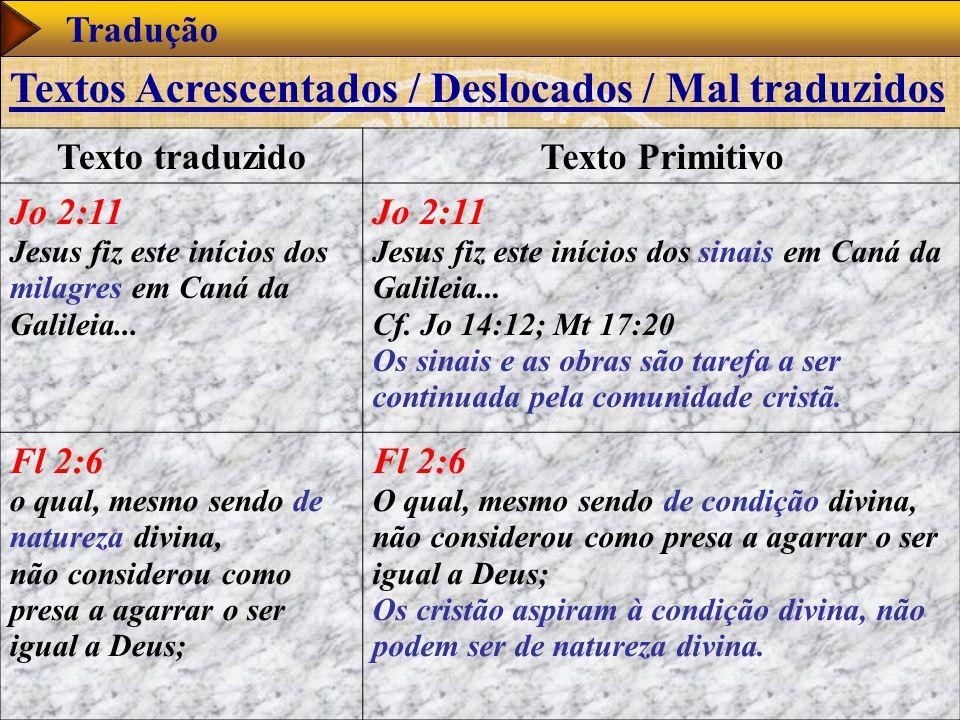 www.studibiblici.it 50 Tradução Texto traduzidoTexto Primitivo Jo 2:11 Jesus fiz este inícios dos milagres em Caná da Galileia...