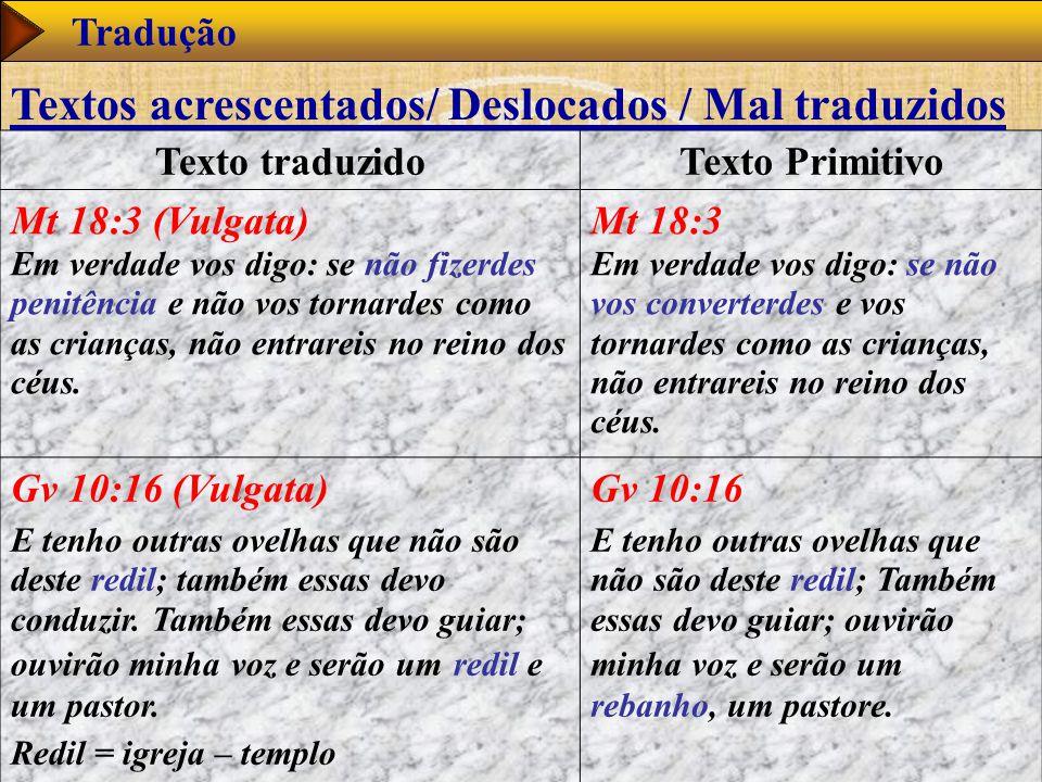 www.studibiblici.it 51 Tradução Texto traduzidoTexto Primitivo Mt 18:3 (Vulgata) Em verdade vos digo: se não fizerdes penitência e não vos tornardes como as crianças, não entrareis no reino dos céus.