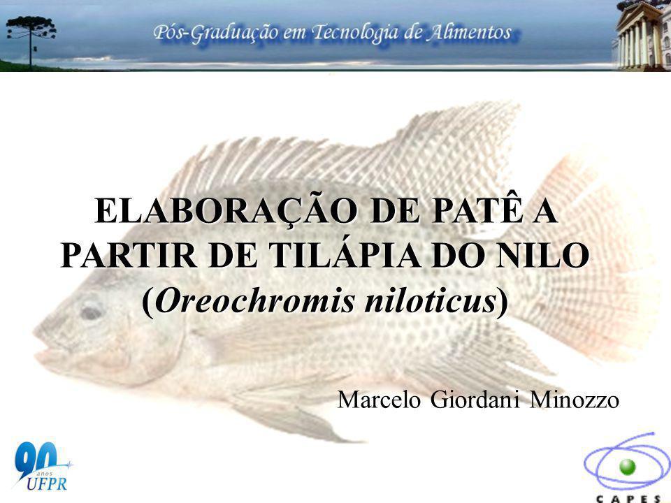 Marcelo Giordani Minozzo ELABORAÇÃO DE PATÊ A PARTIR DE TILÁPIA DO NILO (Oreochromis niloticus)