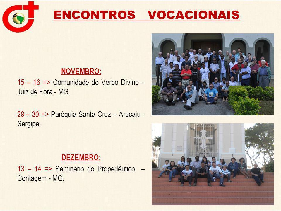 ENCONTROS VOCACIONAIS NOVEMBRO: 15 – 16 => Comunidade do Verbo Divino – Juiz de Fora - MG.