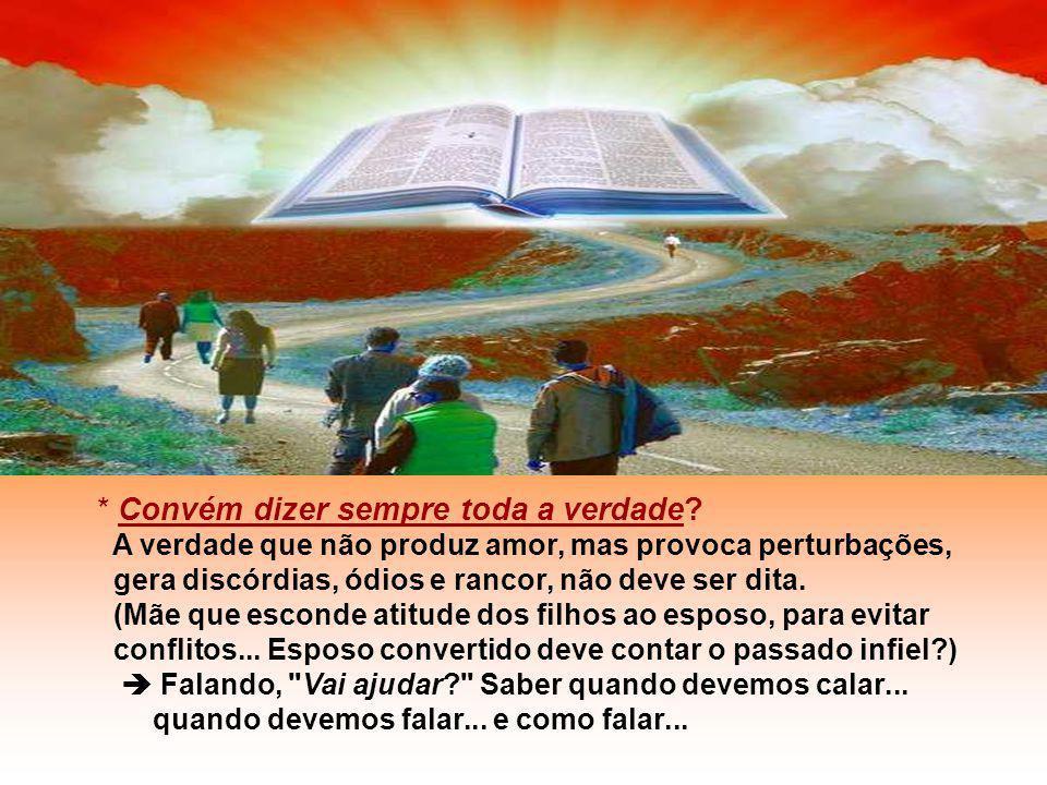 - 2º Passo Se ele não ouvir, pedir ajuda de OUTRAS PESSOAS, que tenham sensibilidade e sabedoria...