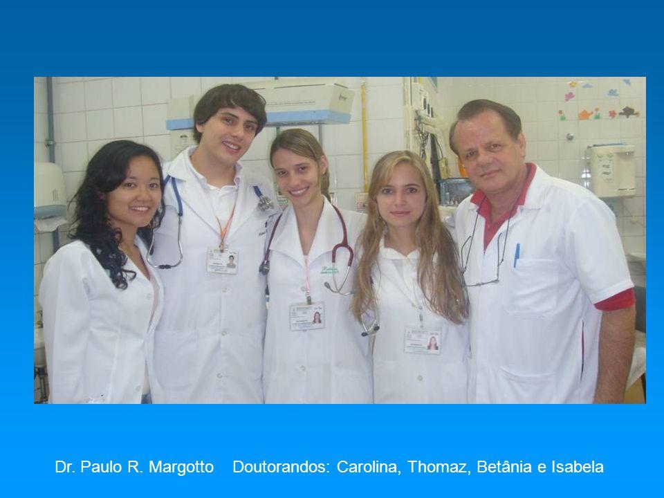 Dr. Paulo R. Margotto Doutorandos: Carolina, Thomaz, Betânia e Isabela