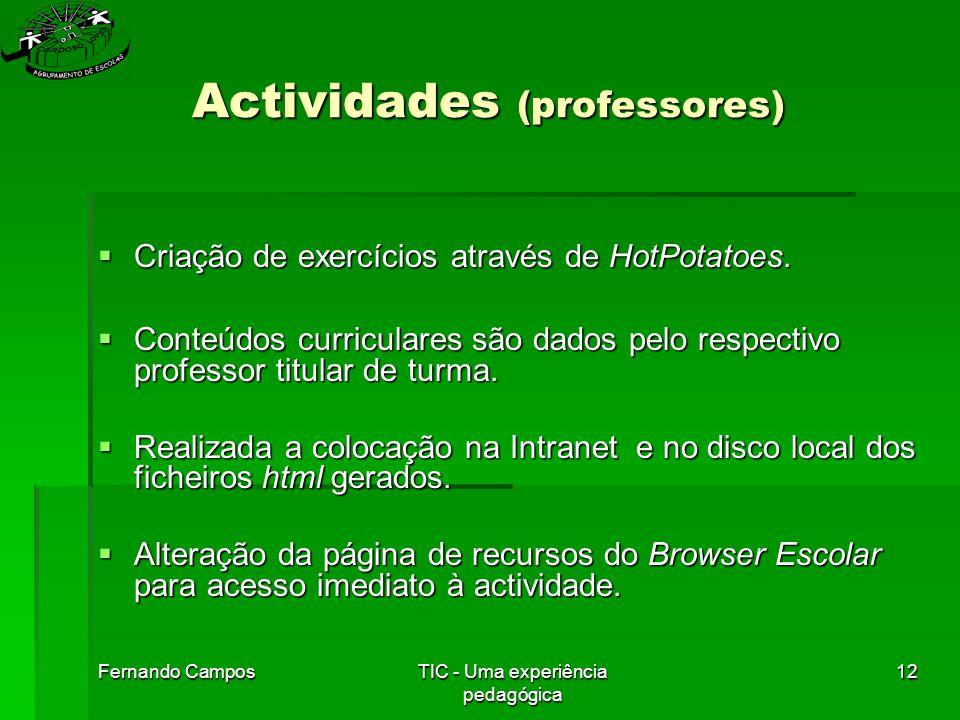 Fernando CamposTIC - Uma experiência pedagógica 12 Actividades (professores)  Criação de exercícios através de HotPotatoes.
