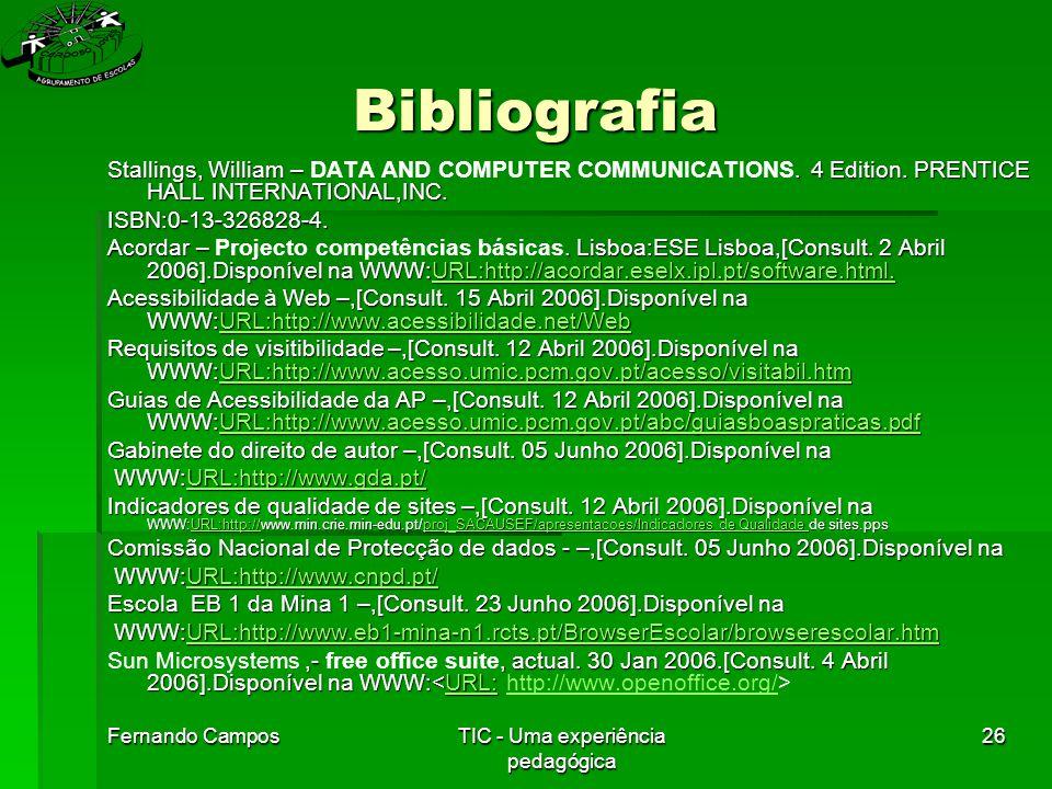 Fernando CamposTIC - Uma experiência pedagógica 26 Bibliografia Stallings, William –.