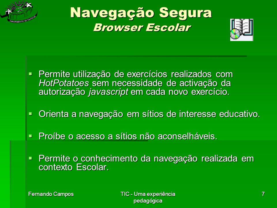 Fernando CamposTIC - Uma experiência pedagógica 8 Navegação Segura - Browser Escolar  Página com hiper ligações de interesse pedagógico.