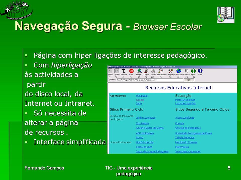Fernando CamposTIC - Uma experiência pedagógica 9 Navegação Segura - Browser Escolar  Utilização em Contexto Escolar – ( À descoberta dos animais)