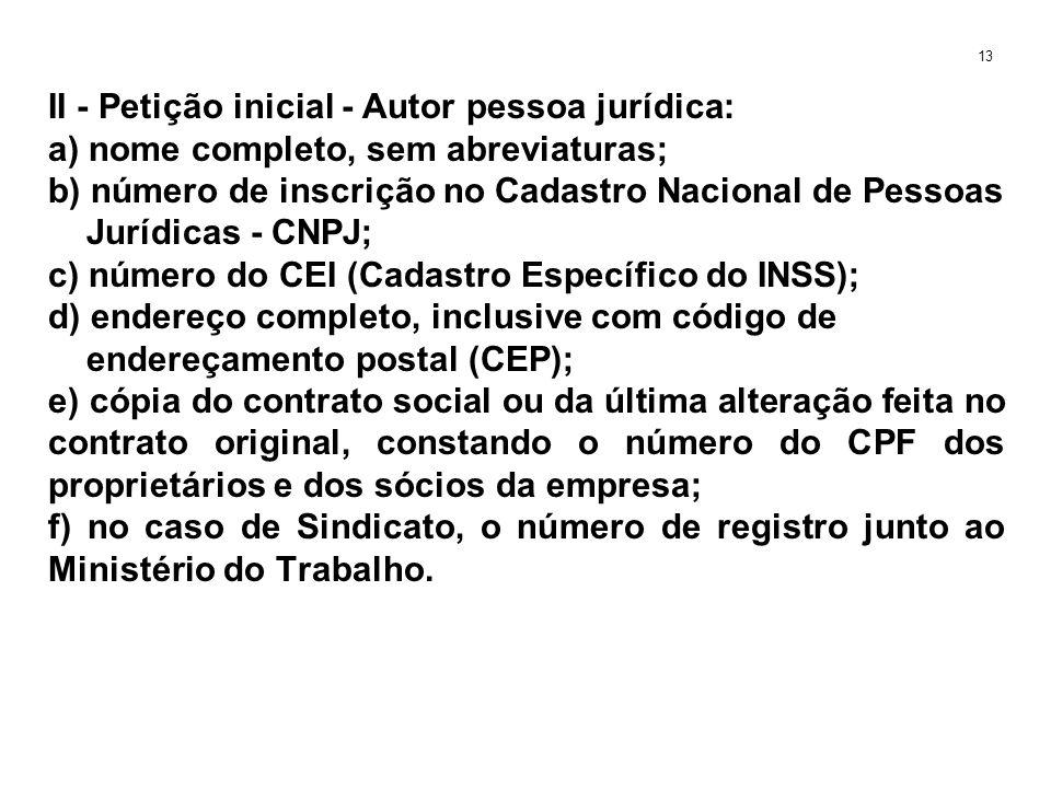 II - Petição inicial - Autor pessoa jurídica: a) nome completo, sem abreviaturas; b) número de inscrição no Cadastro Nacional de Pessoas Jurídicas - C