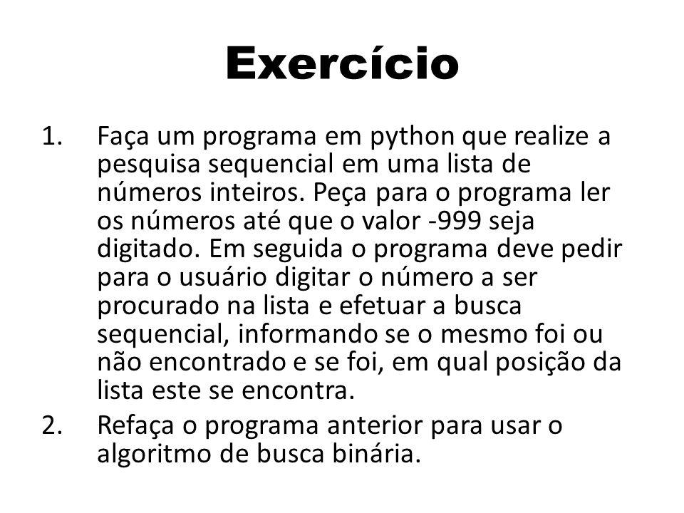 1.Faça um programa em python que realize a pesquisa sequencial em uma lista de números inteiros.