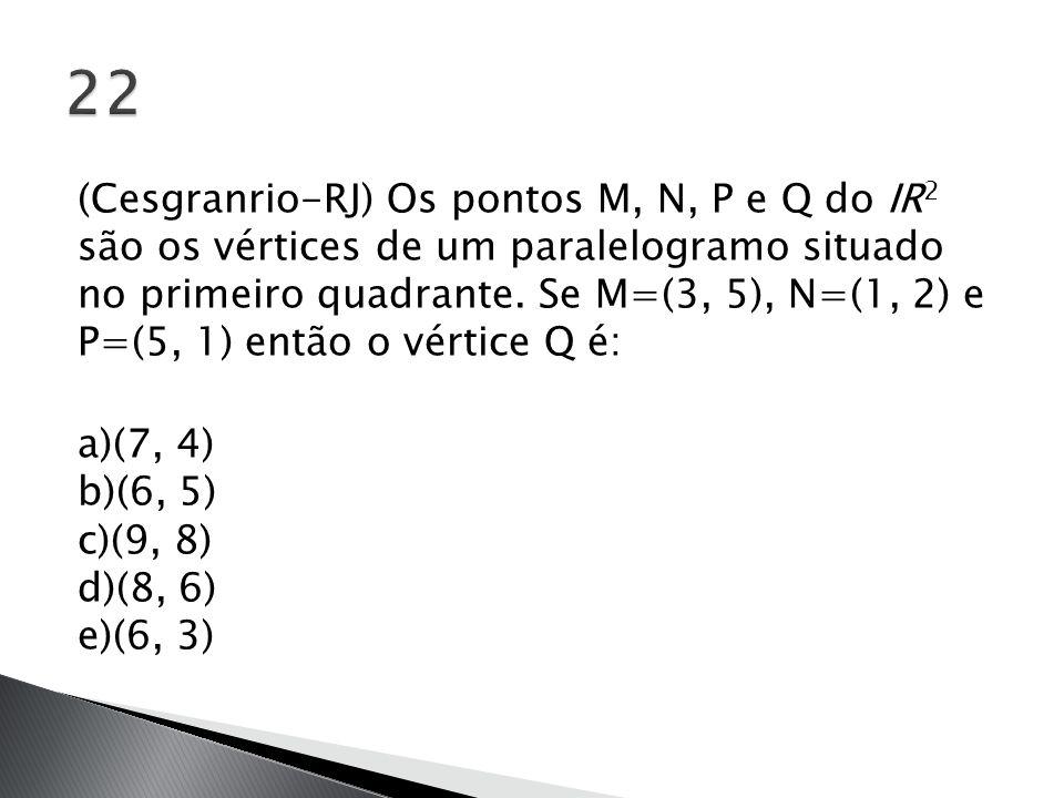 (Cesgranrio-RJ) Os pontos M, N, P e Q do IR 2 são os vértices de um paralelogramo situado no primeiro quadrante. Se M=(3, 5), N=(1, 2) e P=(5, 1) entã