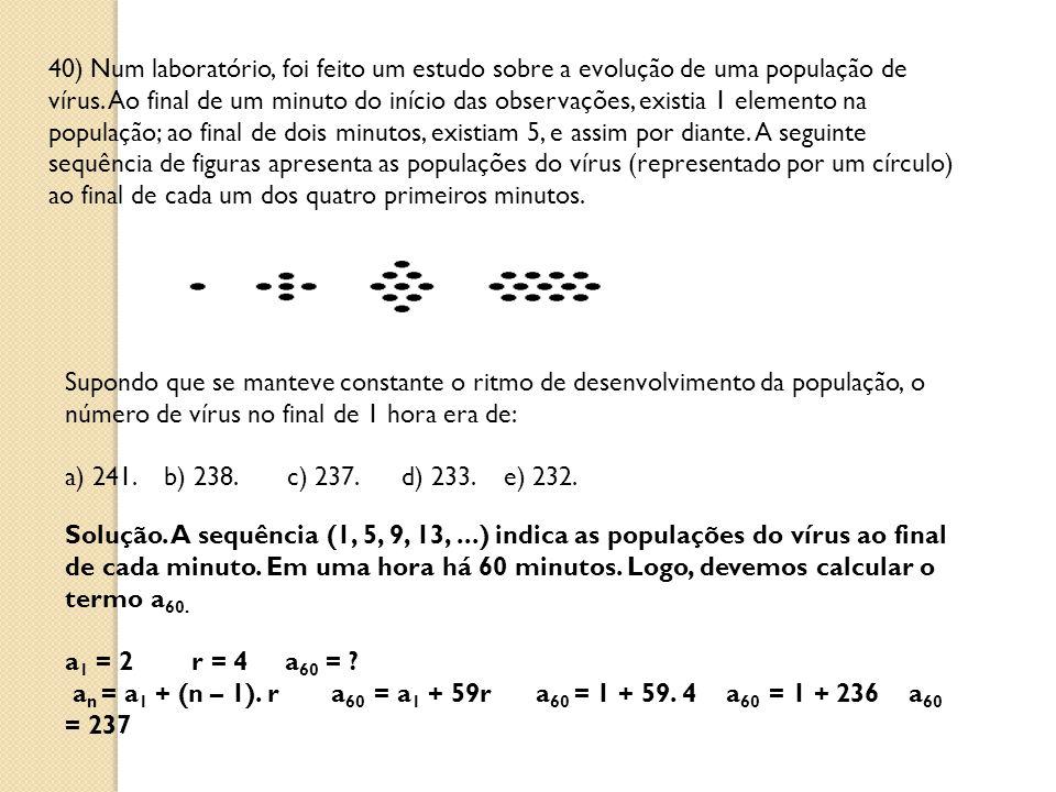 40) Num laboratório, foi feito um estudo sobre a evolução de uma população de vírus.