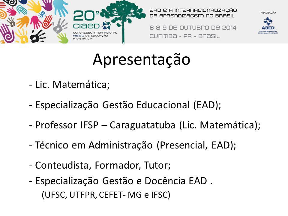 Apresentação - Lic. Matemática; - Especialização Gestão Educacional (EAD); - Professor IFSP – Caraguatatuba (Lic. Matemática); - Técnico em Administra