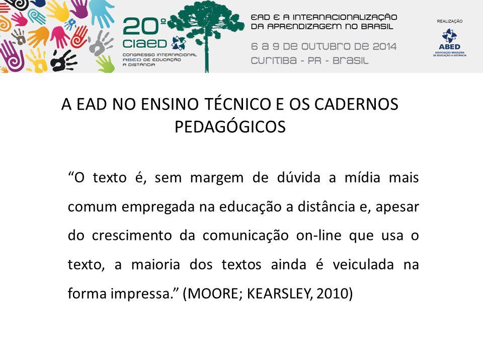 A EAD NO ENSINO TÉCNICO E OS CADERNOS PEDAGÓGICOS Elaboração de Cadernos para EaD -Concepções Teorias de aprendizagem, inclusive referentes à educação de adultos (Knowles, Maslov, etc).