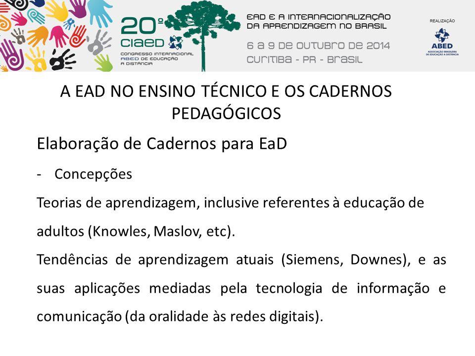 A EAD NO ENSINO TÉCNICO E OS CADERNOS PEDAGÓGICOS Elaboração de Cadernos para EaD -Concepções Teorias de aprendizagem, inclusive referentes à educação