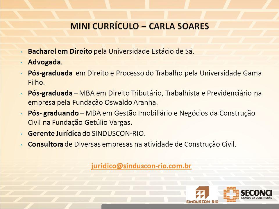 Bacharel em Direito pela Universidade Estácio de Sá.