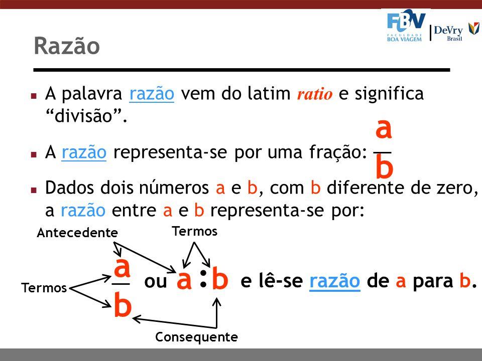 Razão A palavra razão vem do latim ratio e significa divisão .