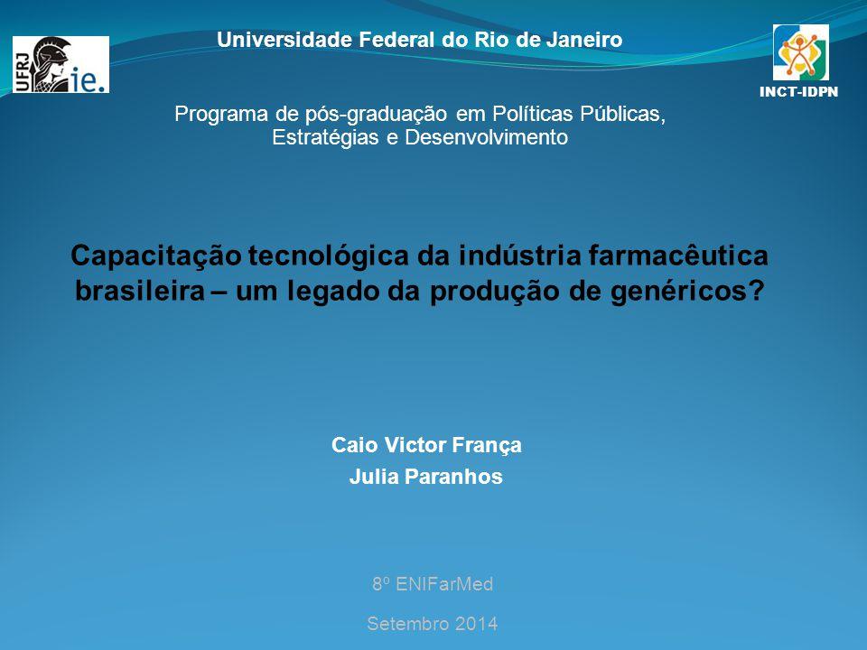 Capacitação tecnológica da indústria farmacêutica brasileira – um legado da produção de genéricos.