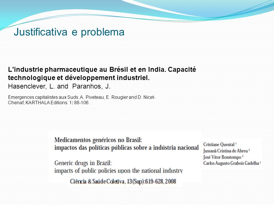 Justificativa e problema L industrie pharmaceutique au Brésil et en India.