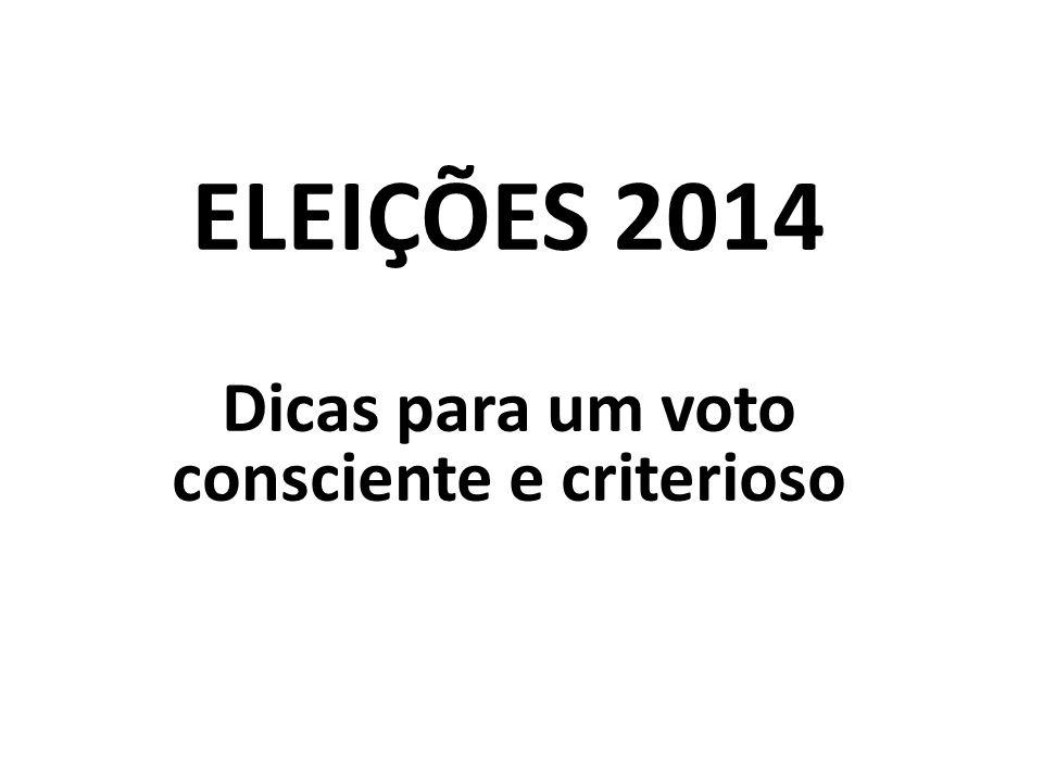 ELEIÇÕES 2014 Dicas para um voto consciente e criterioso