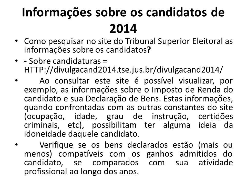 Informações sobre os candidatos de 2014 Como pesquisar no site do Tribunal Superior Eleitoral as informações sobre os candidatos? - Sobre candidaturas
