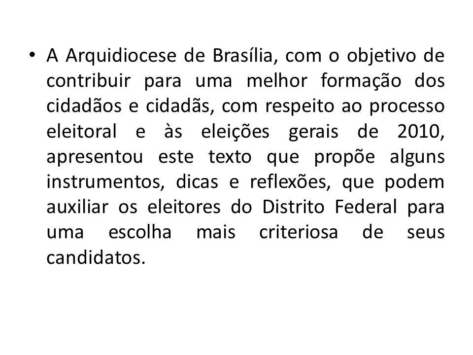 A Arquidiocese de Brasília, com o objetivo de contribuir para uma melhor formação dos cidadãos e cidadãs, com respeito ao processo eleitoral e às elei