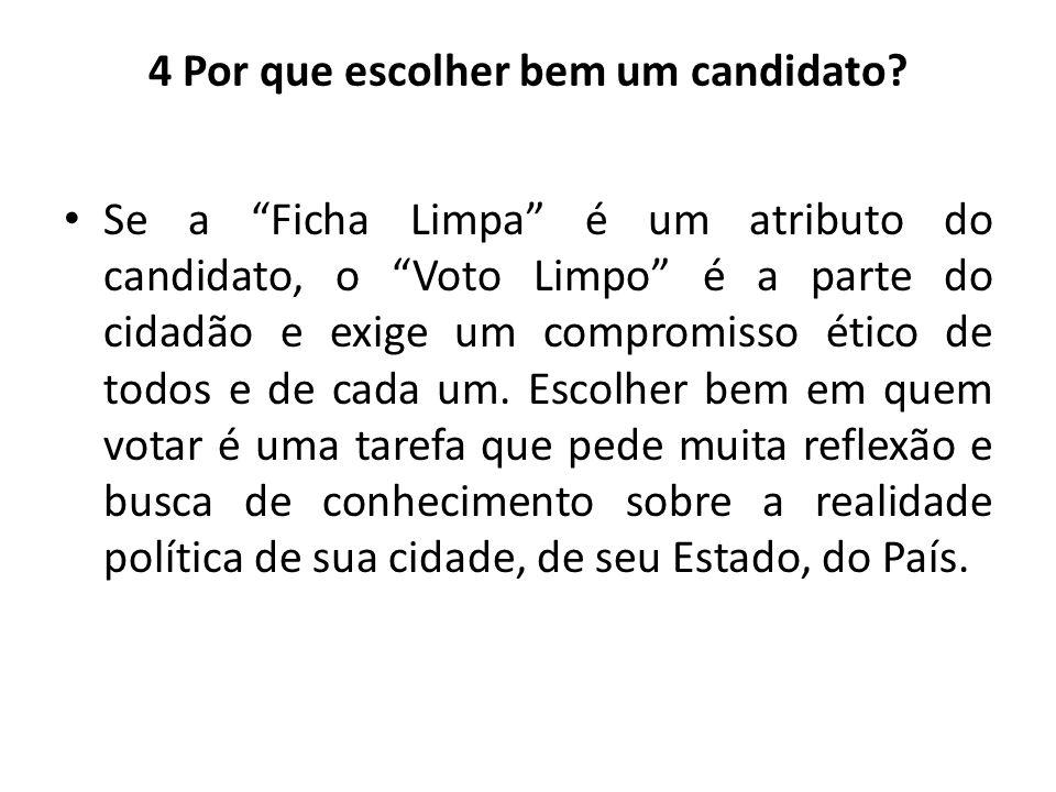 """4 Por que escolher bem um candidato? Se a """"Ficha Limpa"""" é um atributo do candidato, o """"Voto Limpo"""" é a parte do cidadão e exige um compromisso ético d"""