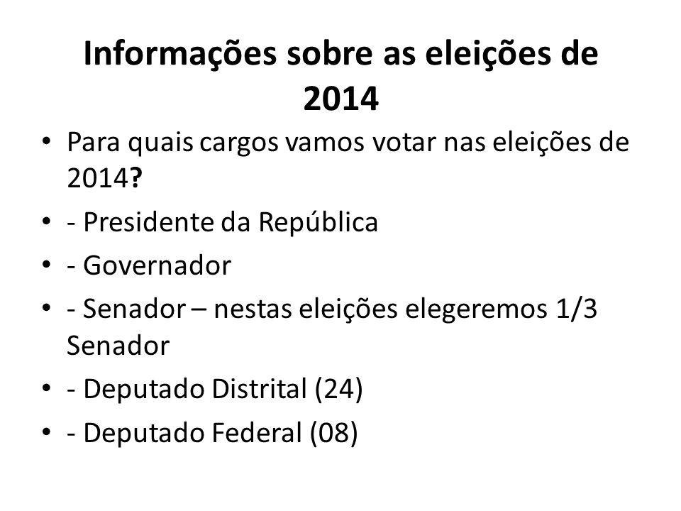 Informações sobre as eleições de 2014 Para quais cargos vamos votar nas eleições de 2014? - Presidente da República - Governador - Senador – nestas el