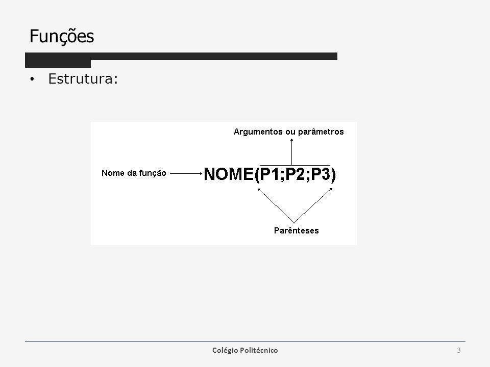 Funções Estrutura: Colégio Politécnico3