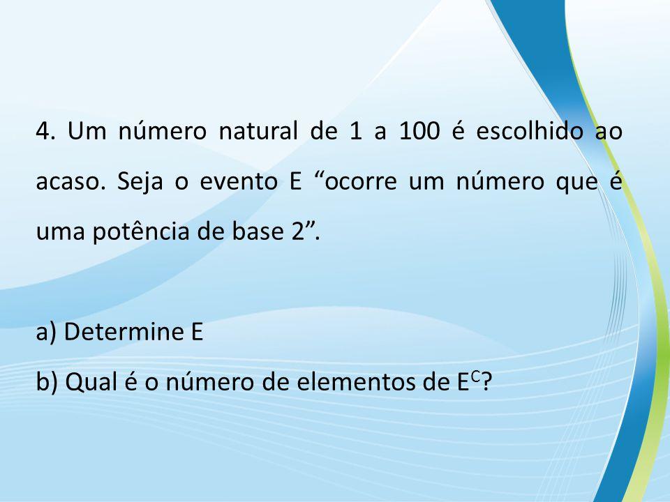 4.Um número natural de 1 a 100 é escolhido ao acaso.