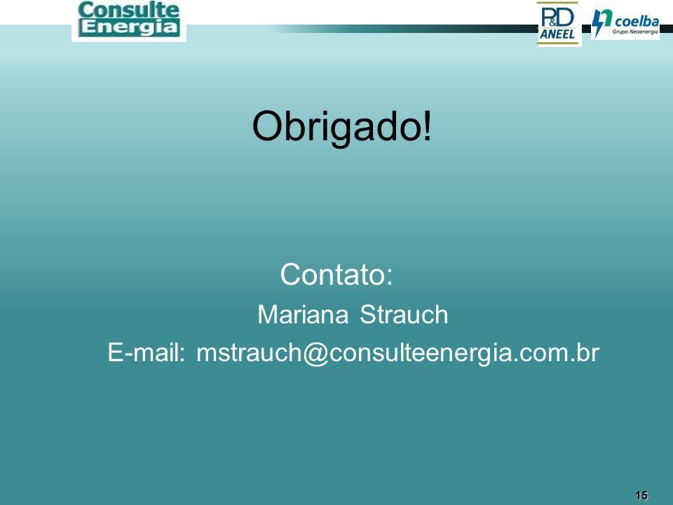 15 Obrigado! Contato: Mariana Strauch E-mail: mstrauch@consulteenergia.com.br