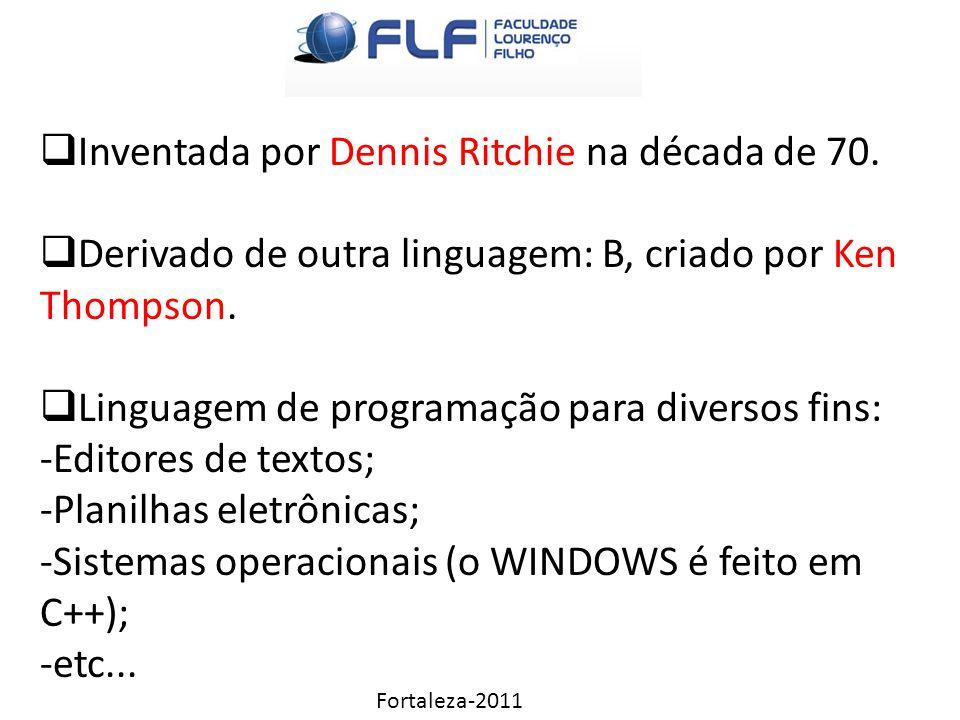  Inventada por Dennis Ritchie na década de 70.