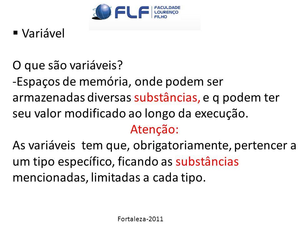 Fortaleza-2011  Variável O que são variáveis.